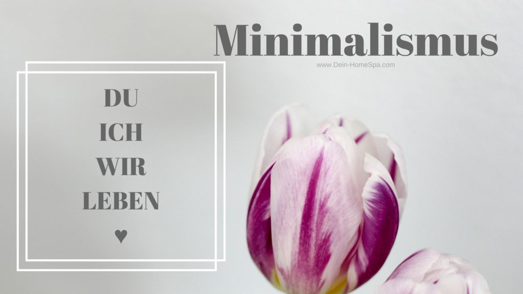 Minimalismus - Dein HomeSpa