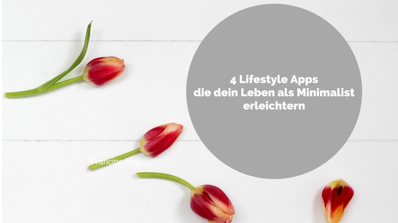 4 Lifestyle Apps die dein Leben als Minimalist erleichtern