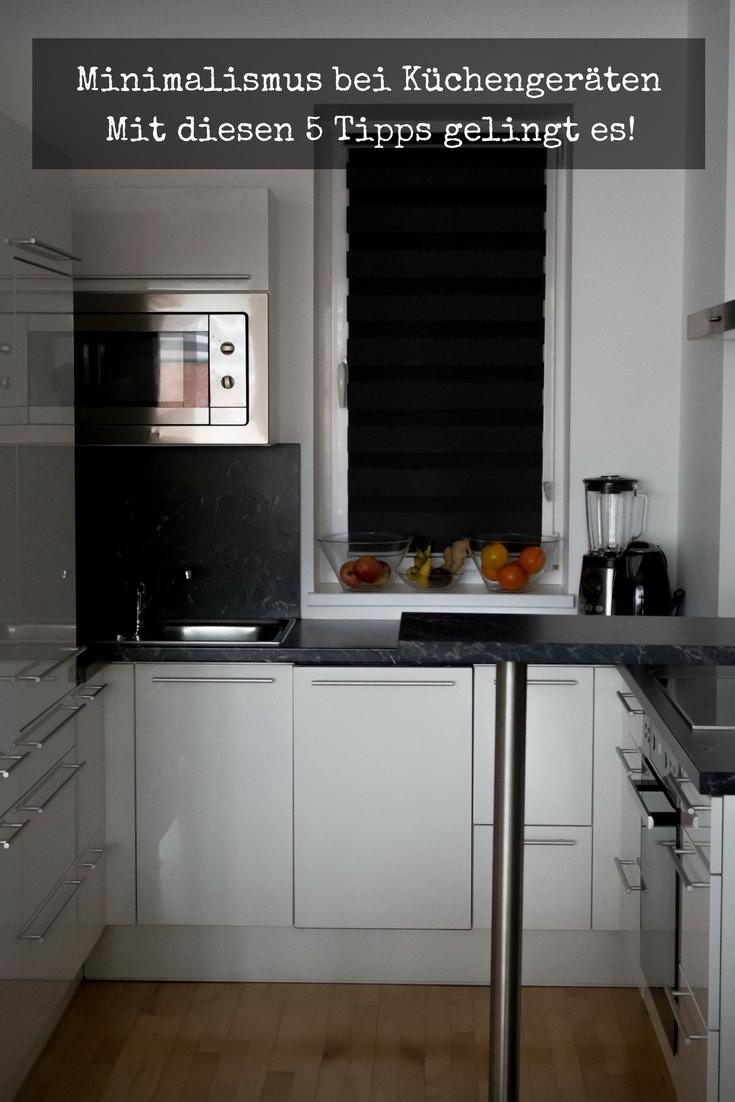 Minimalismus bei Küchengeräten - Mit diesen 5 Tipps gelingt es!
