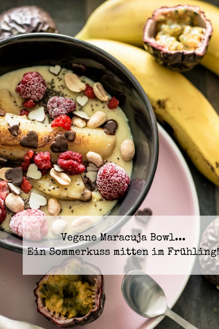 Vegane Maracuja Bowl - Ein Sommerkuss mitten im Frühling!