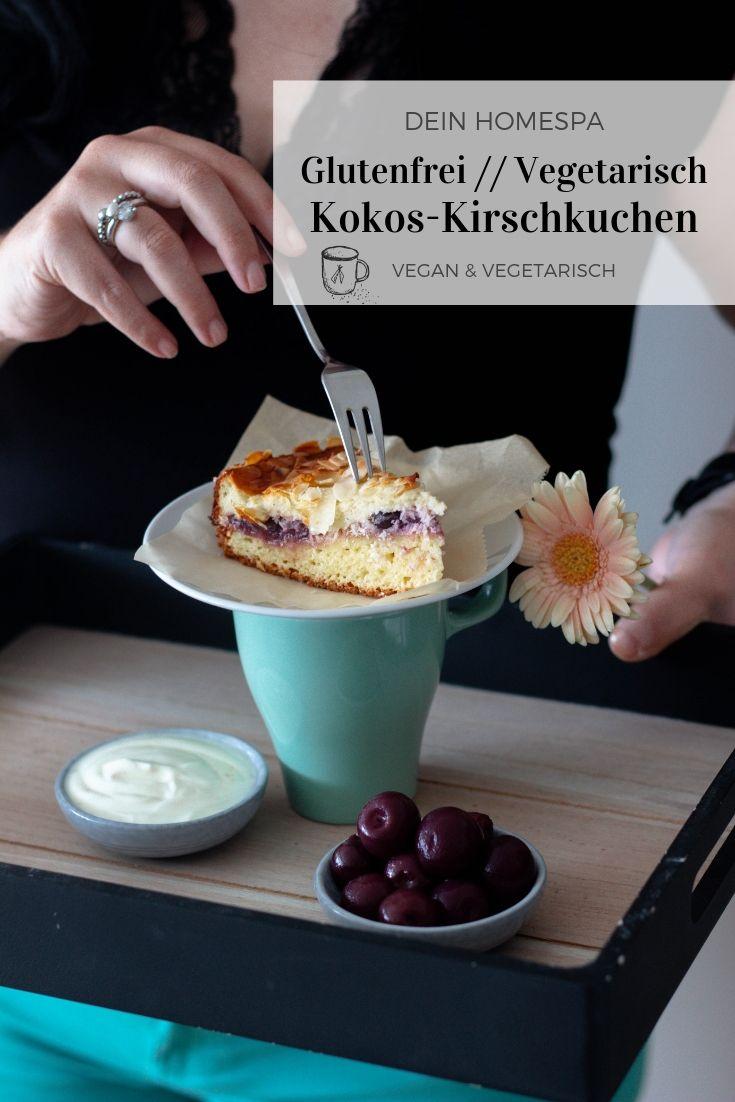 Kokos-Kirschkuchen-Glutenfrei __ Vegetarisch__ Dein HomeSpa- Food & Wohlfühlblog aus dem Mostviertel