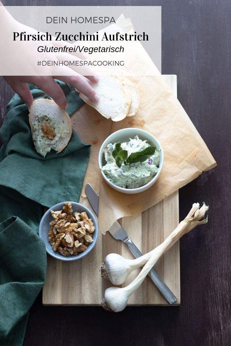 Pfirsich-Zucchini Aufstrich-Dein HomeSpa- Food & Wohlfühlblog aus dem Mostviertel